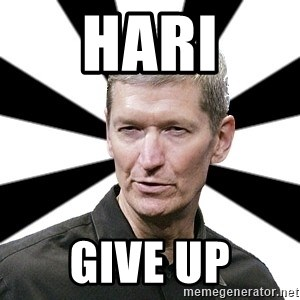 Tim Cook Time - Hari GIVE UP