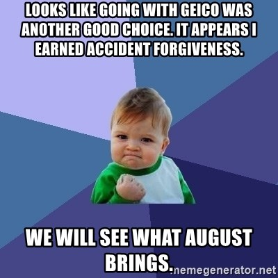Geico Accident Forgiveness >> Looks Like Going With Geico Was Another Good Choice It Appears I