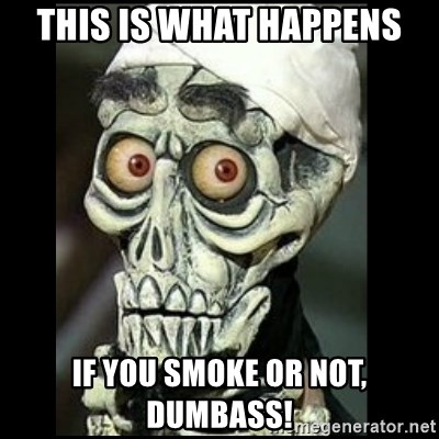 Achmed the dead terrorist - this is what happens if you smoke or not, dumbass!