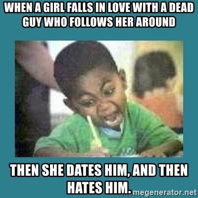 when a girl falls in love with a dead guy who follows her around