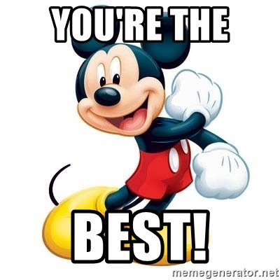 mickey mouse - You're the  Best!