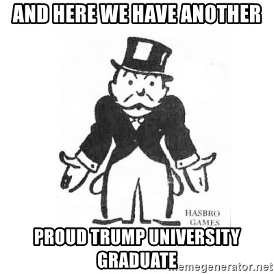 and-here-we-have-another-proud-trump-university-graduate.jpg