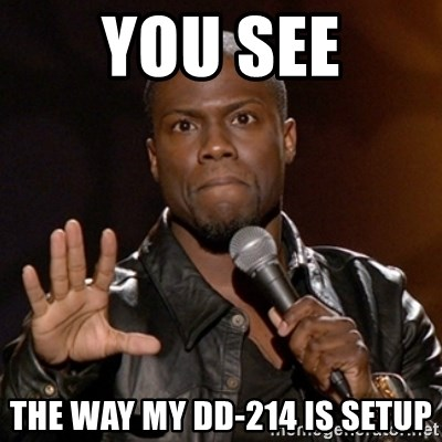 you see the way my dd 214 is setup kevin hart meme generator