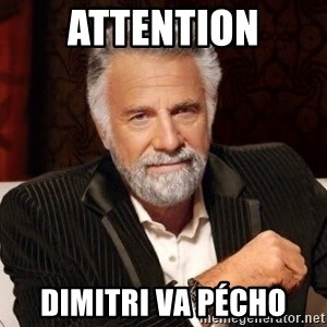 I dont always warn people before they catch a beat down - ATTENTION DIMITRI VA PÉCHO