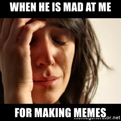 crying girl sad - when he is mad at me for making memes