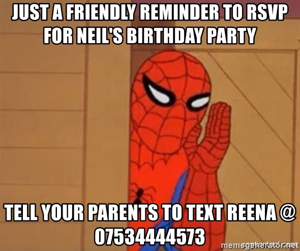 Just A Friendly Reminder To Rsvp For Neil S Birthday Party Tell Your