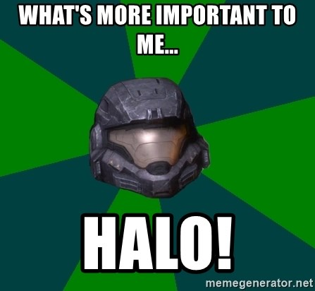 Halo Reach - What's More Important to me... HALO!
