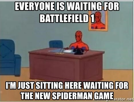 Spiderman Desk - Everyone is waiting for battlefield 1 I'm just sitting here waiting for the new spiderman game