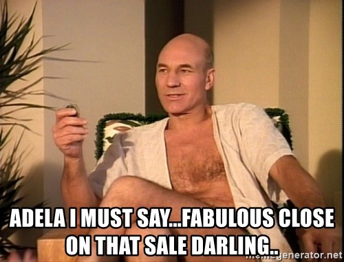 Sexual Picard -  adela I must say...fabulous close on that sale darling..