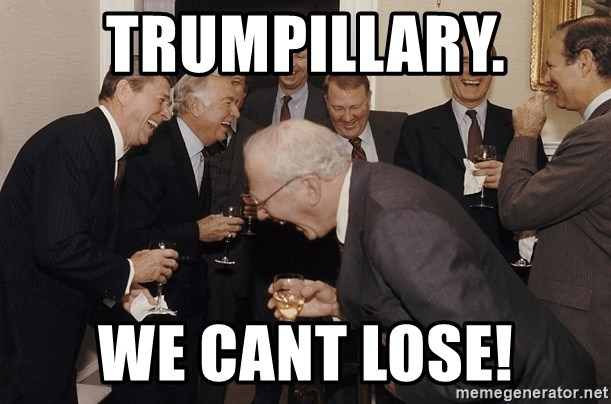 So Then I Said... - trumpillary. we cant lose!