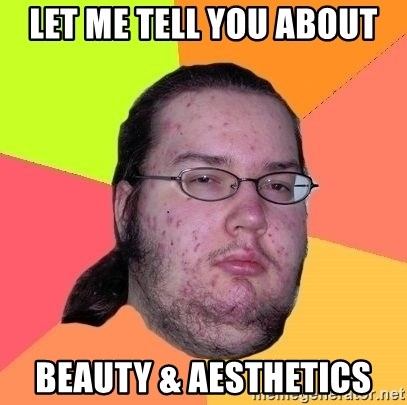 Gordo Nerd - LET ME TELL YOU ABOUT BEAUTY & AESTHETICS