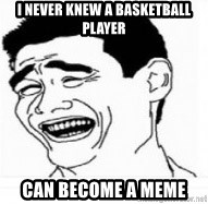 Yao Ming 5 - i never knew a basketball player Can become a meme
