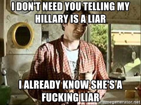 Jimmy (Pulp Fiction) - I don't need you telling my hillary is a liar I already know she's a fucking liar
