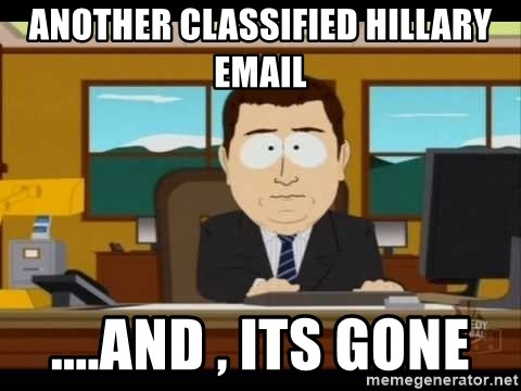 south park aand it's gone - another classified hillary email ....and , its gone