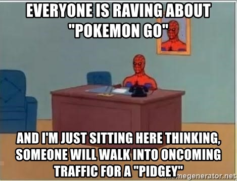 """Spiderman Desk - Everyone is raving about """"pokemon go"""" and I'm just sitting here thinking, someone will walk into oncoming traffic for a """"pidgey"""""""