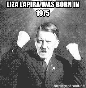 Disco Hitler - liza lapira was born in 1975