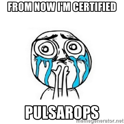 Crying face - from now i'm certified pulsarops