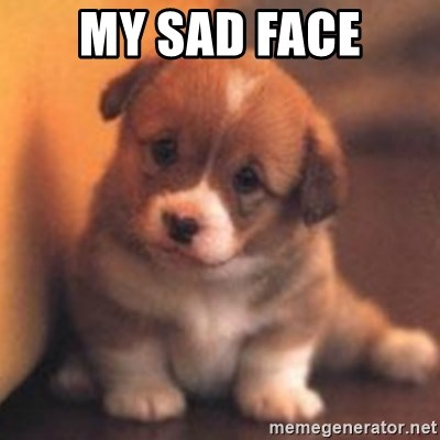 My Sad Face Cute Puppy Meme Generator Save and share your meme collection! my sad face cute puppy meme generator