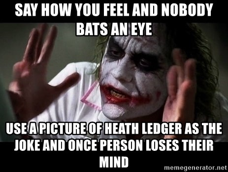 say how you feel and nobody bats an eye use a picture of heath