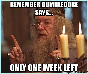 dumbledore fingers - Remember Dumbledore Says... Only One Week Left