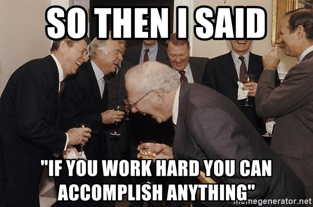 "So Then I Said... - So then I said ""If you work hard you can accomplish anything"""
