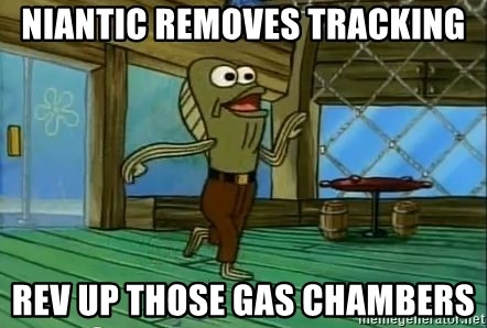 Rev Up Those Fryers - NIANTIC REMOVES TRACKING REV UP THOSE GAS CHAMBERS