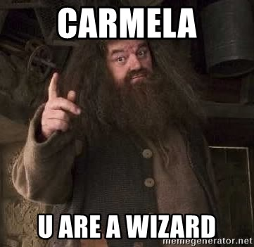 Hagrid - Carmela U are a wizard