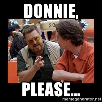 walter sobchak - Donnie, Please...