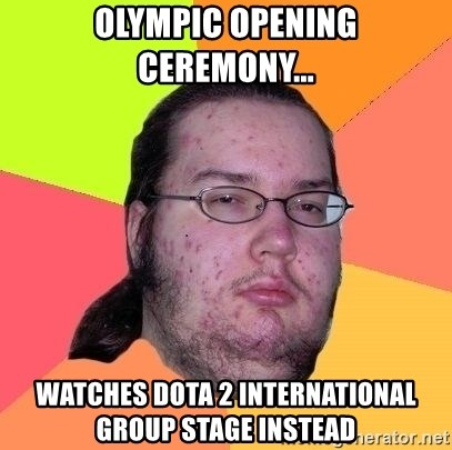 Gordo Nerd - Olympic Opening Ceremony... Watches Dota 2 International Group stage instead