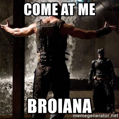 Bane Let the Games Begin - Come at me Broiana