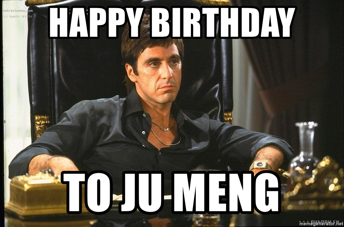 Scarface - Happy Birthday  To ju meng