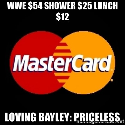 mastercard - WWE $54 Shower $25 Lunch $12 Loving Bayley: priceless