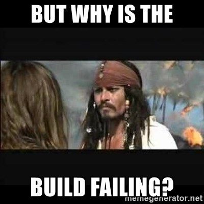 But why is the rum gone - But why is the Build failing?