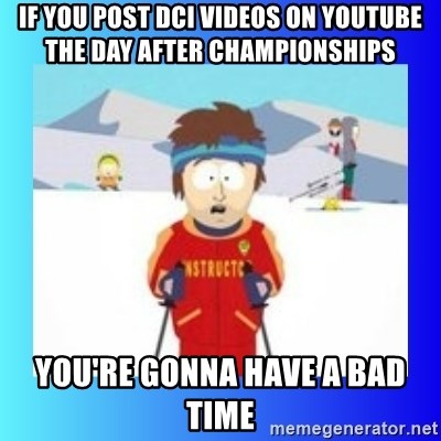 super cool ski instructor - if you post dci videos on youtube the day after championships you're gonna have a bad time