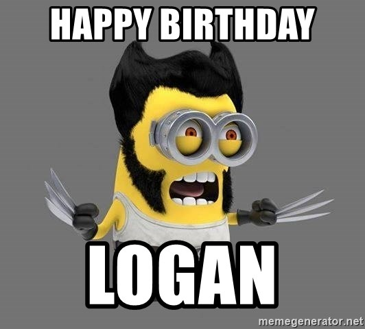 Happy Birthday Logan Wolverine Minion Meme Generator