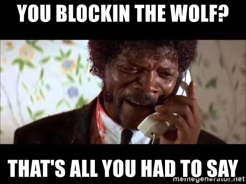 Pulp Fiction sending the Wolf - You Blockin the wolf? That's All You Had to Say