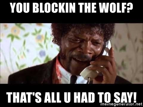 Pulp Fiction sending the Wolf - You Blockin the Wolf? That's All U Had to Say!
