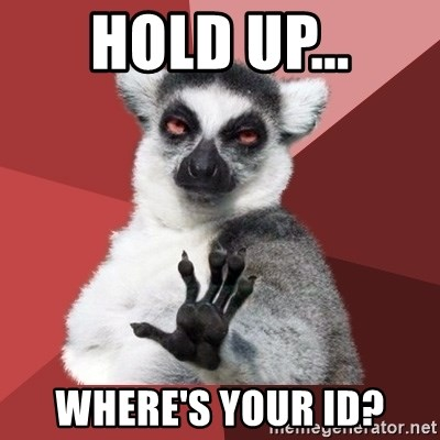 Chill Out Lemur - Hold up... Where's your ID?