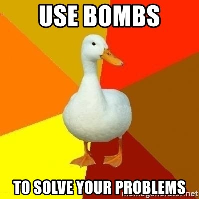 Technologically Impaired Duck - Use bombs  to solve your problems
