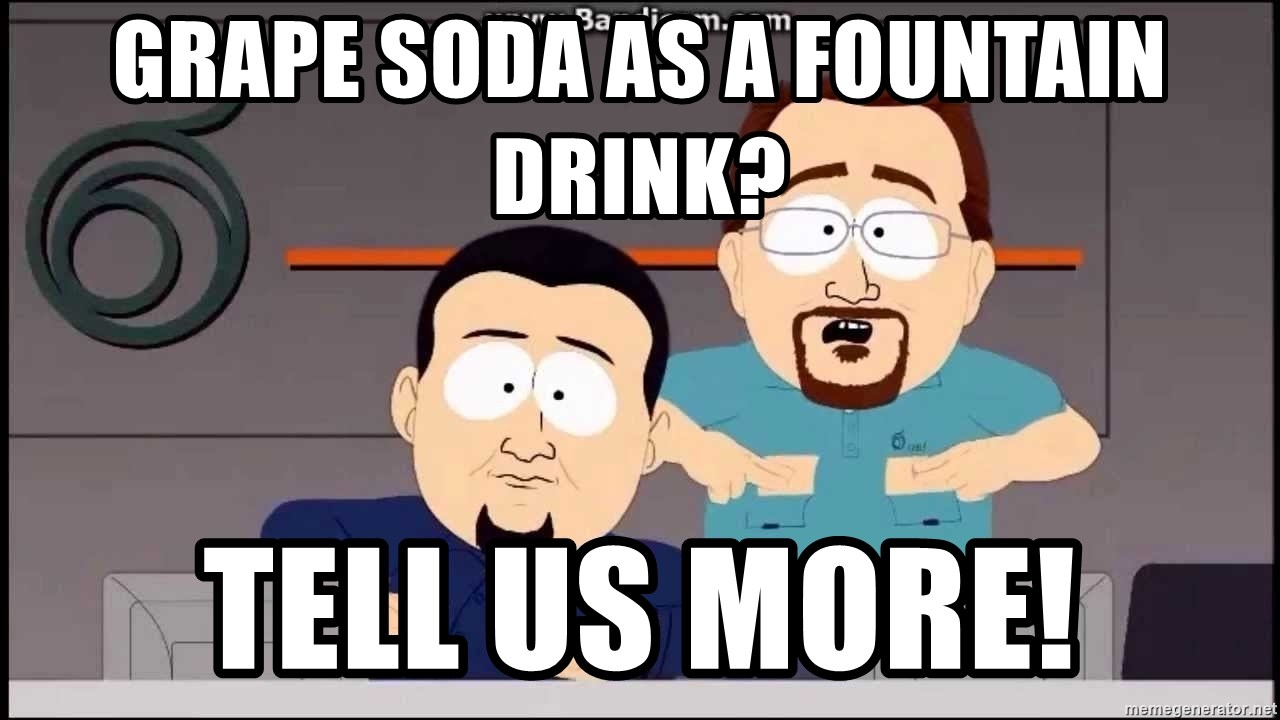 South Park Cable company - grape soda as a fountain drink? tell us more!