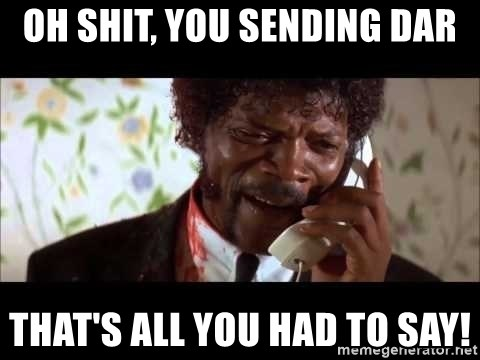 Pulp Fiction sending the Wolf - Oh Shit, you sending Dar That's all you had to say!
