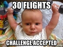 Workout baby - 30 flights Challenge Accepted