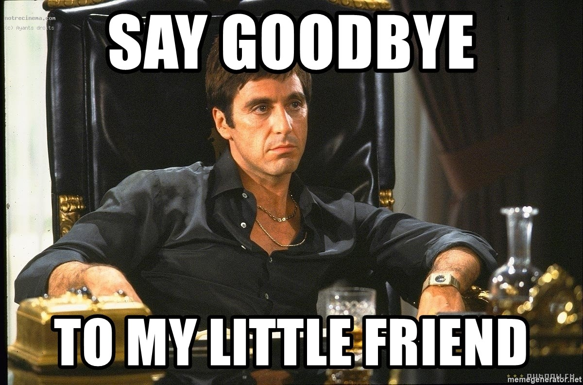Scarface - Say Goodbye to my little friend