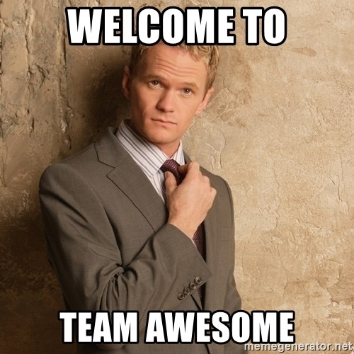 Awesome Meme: Welcome To Team Awesome - Barney Stinson
