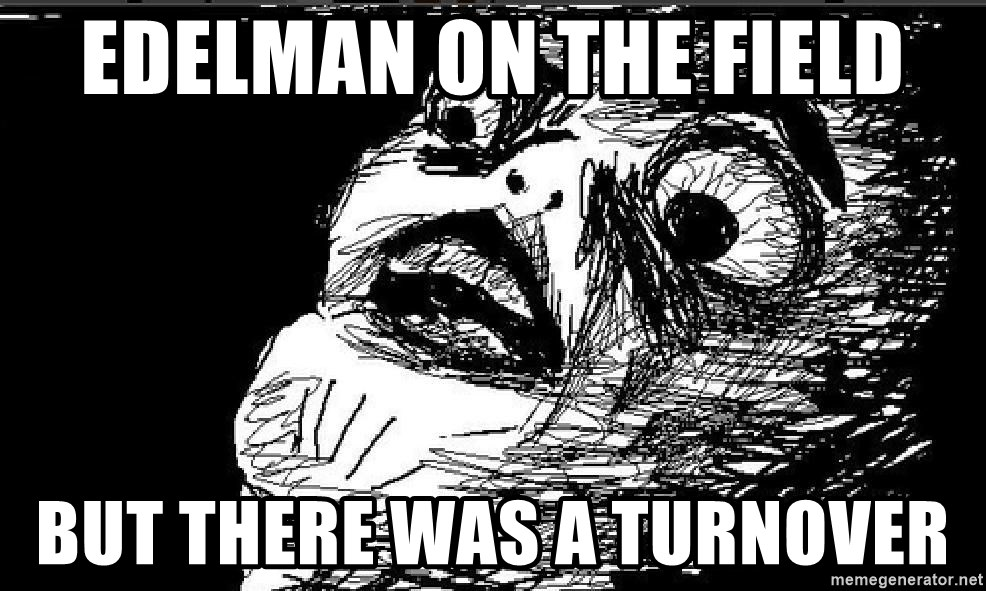 Extreme Rage Face - Edelman on the field But there was a turnover