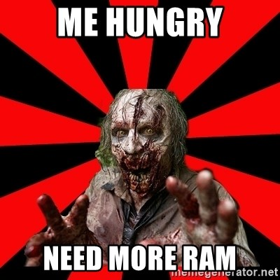Zombie - Me Hungry Need more RAM