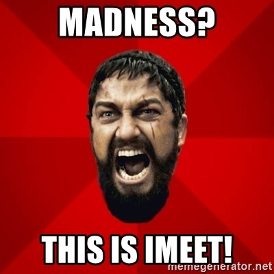 THIS IS SPARTAAA!!11!1 - madness? This is imeet!