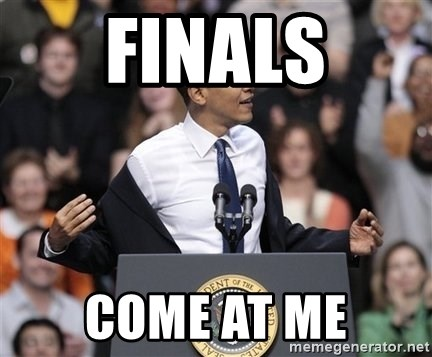 obama come at me bro - finals come at me