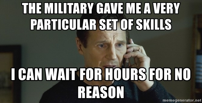 71791953 the military gave me a very particular set of skills i can wait for