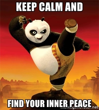keep calm and find your inner peace kung fu panda 1 meme generator